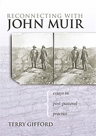 Reconnecting with John Muir : essays in post-pastoral practice