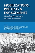 Mobilizations, protests and engagements : Canadian perspectives on social movements