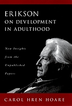Erikson on development in adulthood : new insights from the unpublished papers