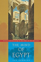 The mind of Egypt : history and meaning in the time of the Pharaohs