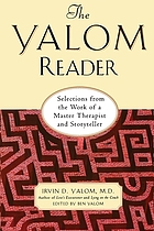 The Yalom reader : selections from the work of a master therapist and storyteller
