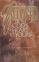 Beloved : from God's heart to yours : a daily devotional