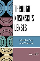 Through Kosinski's lenses : identity, sex, and violence