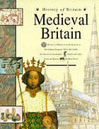 Medieval Britain : 1066 to 1485