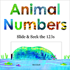 Animal numbers : slide and seek the 123s