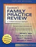 Swanson's family practice review : a problem-oriented approach.