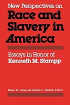 New perspectives on race and slavery in America : essays in honor of Kenneth M. Stampp