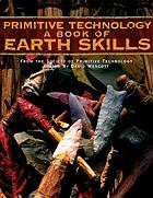 Primitive technology : a book of earth skills