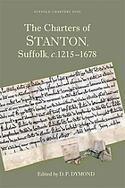 The charters of Stanton, Suffolk c.1215-1678