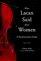 What Lacan said about women : a psychoanalytic study