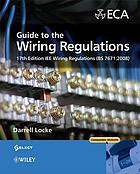 Guide to the wiring regulations : 17th edition IEE wiring regulations (BS 7671: 2008)