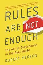 Rules are not enough : the art of governance in the real world
