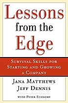 Lessons from the edge : survival skills for starting and growing a company