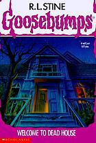 Goosebumps: Welcome to dead house.