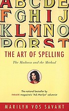 The art of spelling : the madness and the method