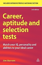 Career, aptitude and selection tests : match your IQ, personality and abilities to your ideal career