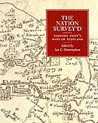The nation survey'd : essays on late sixteenth-century Scotland as depicted by Timothy Pont