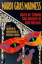Mardi Gras madness : stories of murder and mayhem in New Orleans