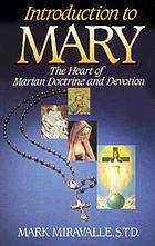 Introduction to Mary : the heart of Marian doctrine and devotion