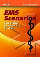 EMS scenarios : case studies for prehospital providers