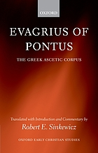 Evagrius of Pontus : the Greek ascetic corpus