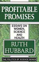 Profitable promises : essays on women, science, and health