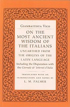On the most ancient wisdom of the Italians : unearthed from the origins of the Latin language : including the disputation with the Giornale de' letterati d'Italia