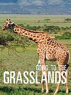 Going to the grasslands