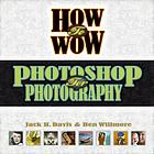How to wow. Photoshop for photography