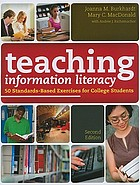 Teaching information literacy : 50 standards-based exercises for college students