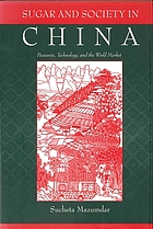 Sugar and society in China : peasants, technology, and the world market