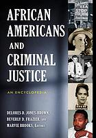 African Americans and criminal justice : an encyclopedia