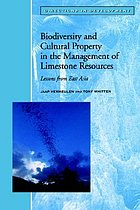 Biodiversity and cultural property in the management of limestone resources : Lessons from East Asia.