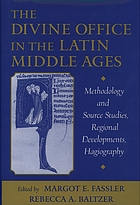 The Divine Office in the Latin Middle Ages : methodology and source studies, regional developments, hagiography : written in honor of Professor Ruth Steiner