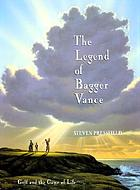 The legend of Bagger Vance : golf and the game of life
