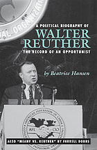 A political biography of Walter Reuther : the record of an opportunist