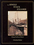 On a single stack steamer : plying Northwest waters