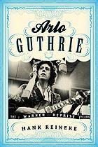 Arlo Guthrie : the Warner/Reprise years