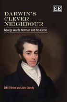Darwin's clever neighbour : George Warde Norman and his circle