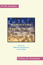 Negotiating sexual idioms : image, text, performance