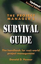 The project manager's survival guide : the handbook for real-world project management