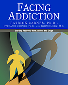Facing addiction : starting recovery from alcohol and drugs