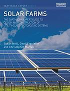 Solar farms : the Earthcan expert guide to design and construction of utility-scale photovoltaic systems