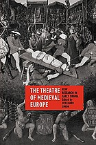 The Theatre of medieval Europe : new research in early drama