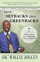 Turn setbacks into greenbacks : 7 steps to go from financial disaster to financial freedom