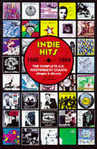 Indie hits : 1980-1989 : the complete U.K. independent charts (singles & albums)