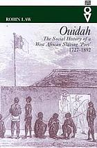Ouidah : the social history of a West African slaving 'port', 1727-1892