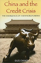 China and the credit crisis : the emergence of a new world order