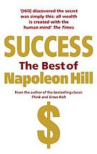 Success : the best of Napoleon Hill