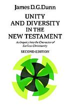 Unity and diversity in the New Testament : an inquiry into the character of earliest Christianity